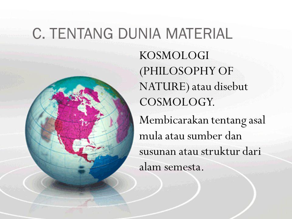 C. TENTANG DUNIA MATERIAL