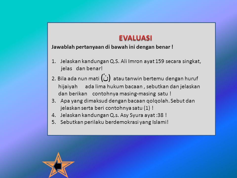 EVALUASI Jawablah pertanyaan di bawah ini dengan benar !