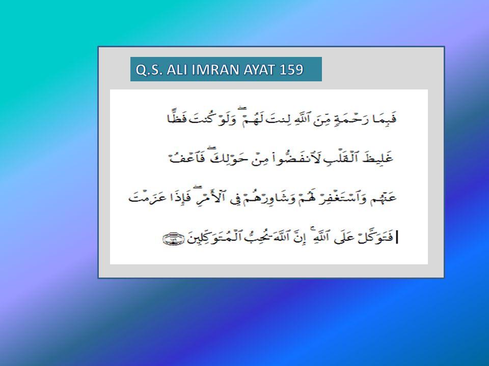 Q.S. ALI IMRAN AYAT 159