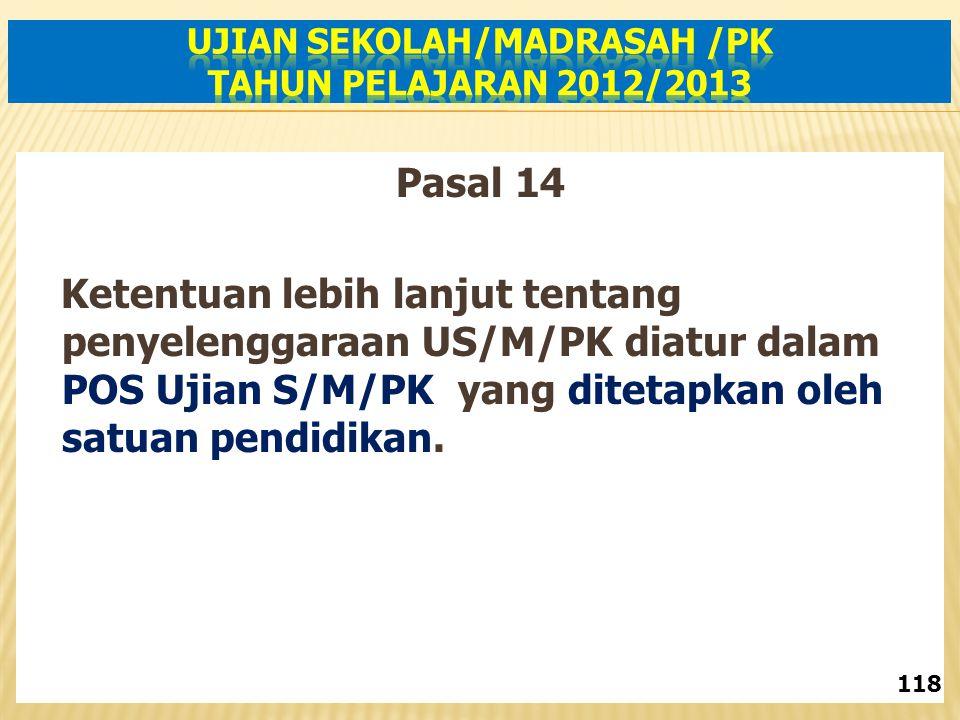 Ujian Sekolah/Madrasah /PK Tahun Pelajaran 2012/2013