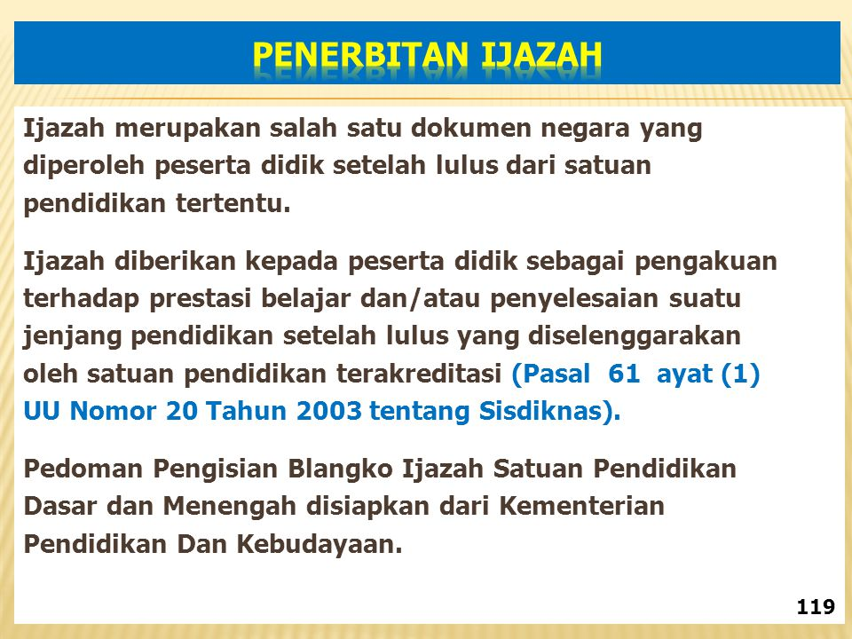 PENERBITAN IJAZAH Ijazah merupakan salah satu dokumen negara yang