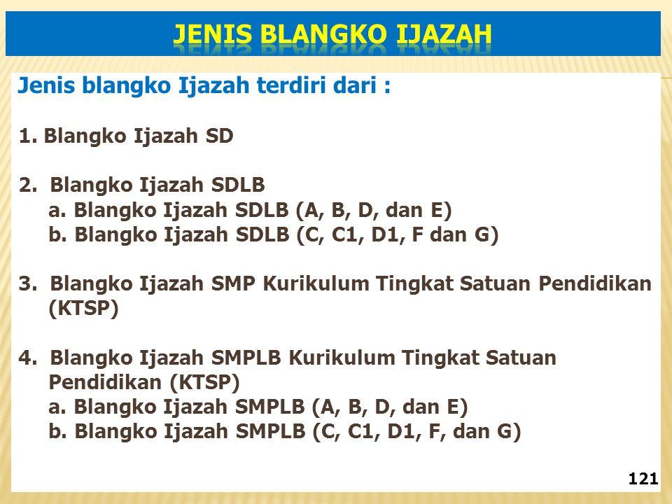 JENIS BLANGKO IJAZAH Jenis blangko Ijazah terdiri dari :