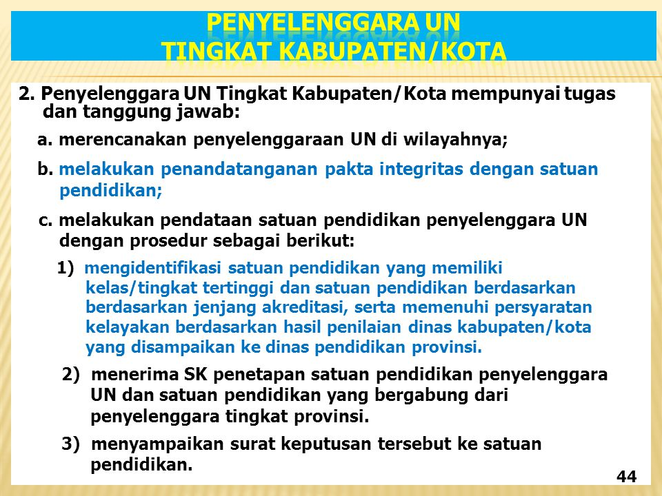 Penyelenggara UN Tingkat Kabupaten/Kota