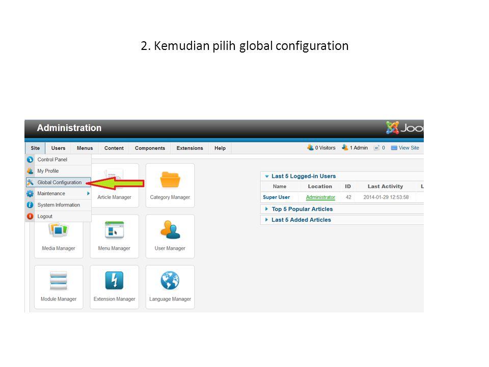 2. Kemudian pilih global configuration