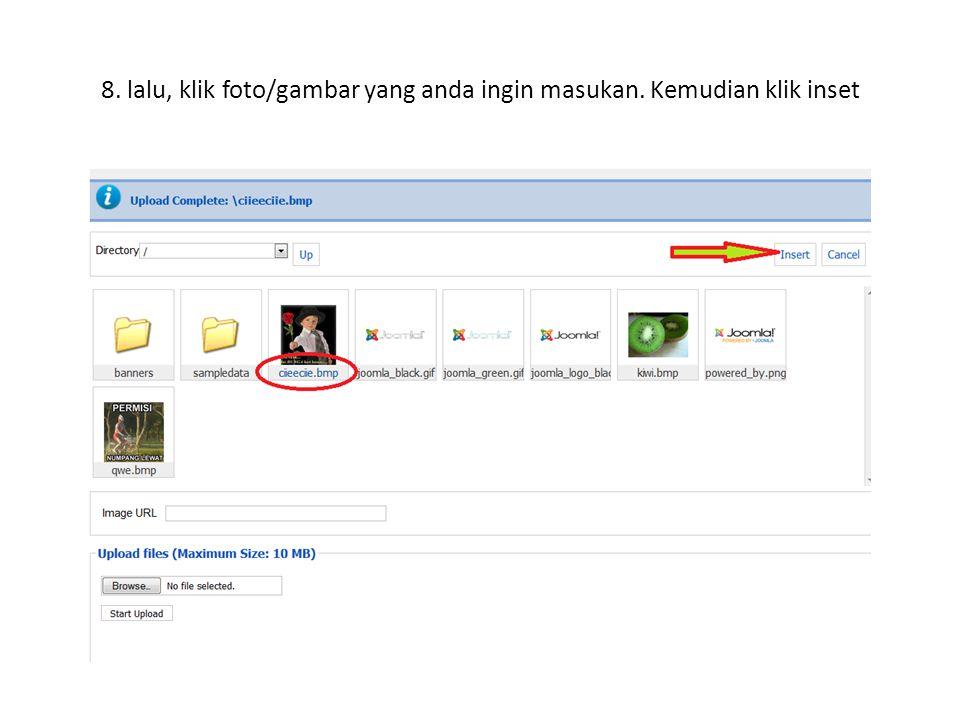 8. lalu, klik foto/gambar yang anda ingin masukan. Kemudian klik inset