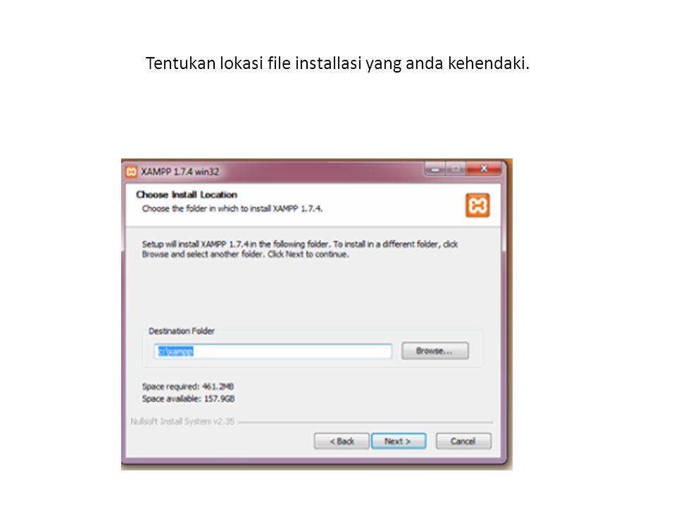 Tentukan lokasi file installasi yang anda kehendaki.