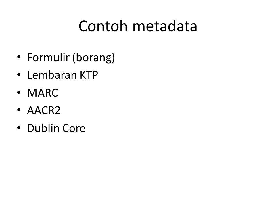Contoh metadata Formulir (borang) Lembaran KTP MARC AACR2 Dublin Core