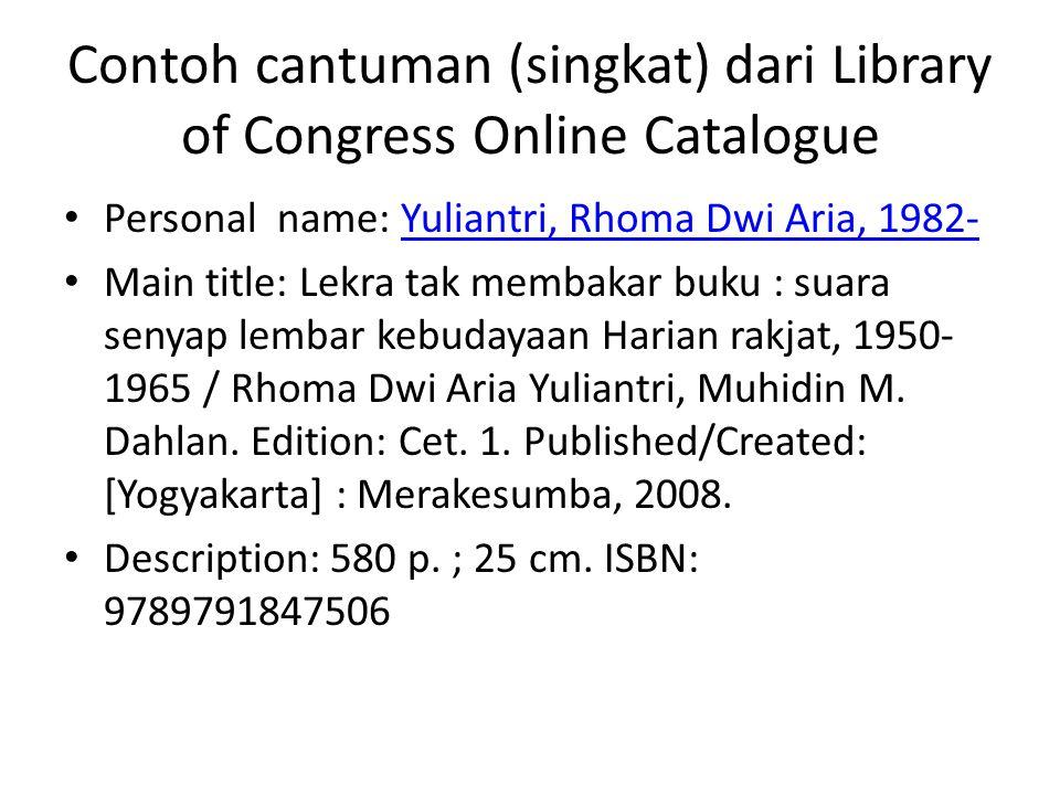 Contoh cantuman (singkat) dari Library of Congress Online Catalogue