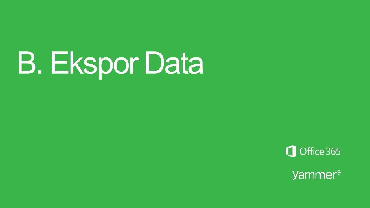 B. Ekspor Data
