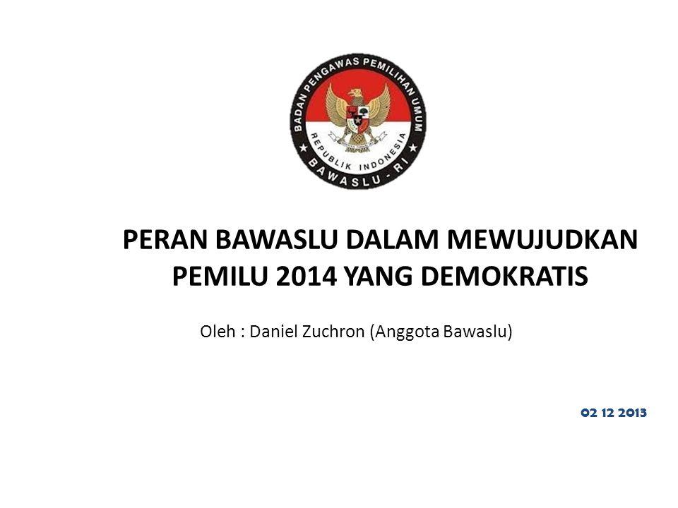 PERAN BAWASLU DALAM MEWUJUDKAN PEMILU 2014 YANG DEMOKRATIS