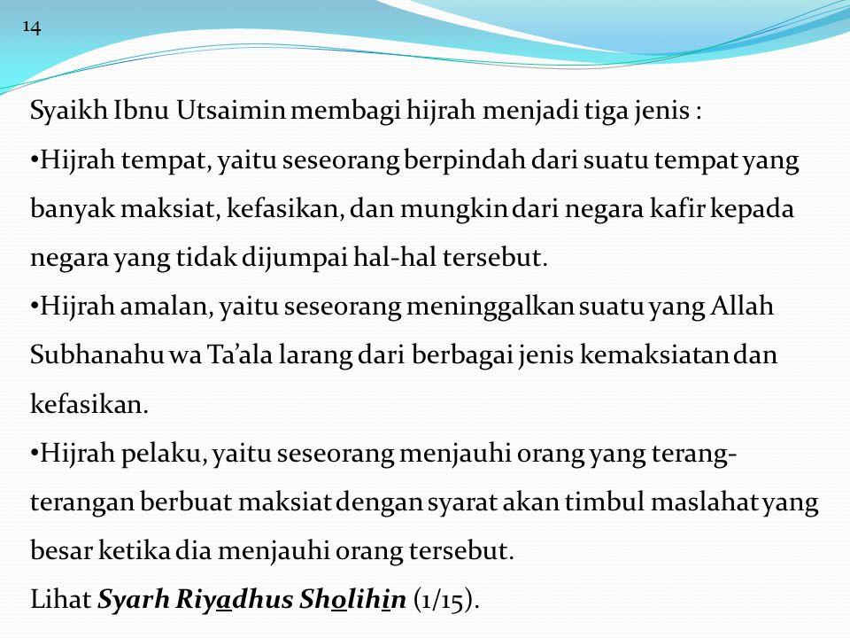 Syaikh Ibnu Utsaimin membagi hijrah menjadi tiga jenis :