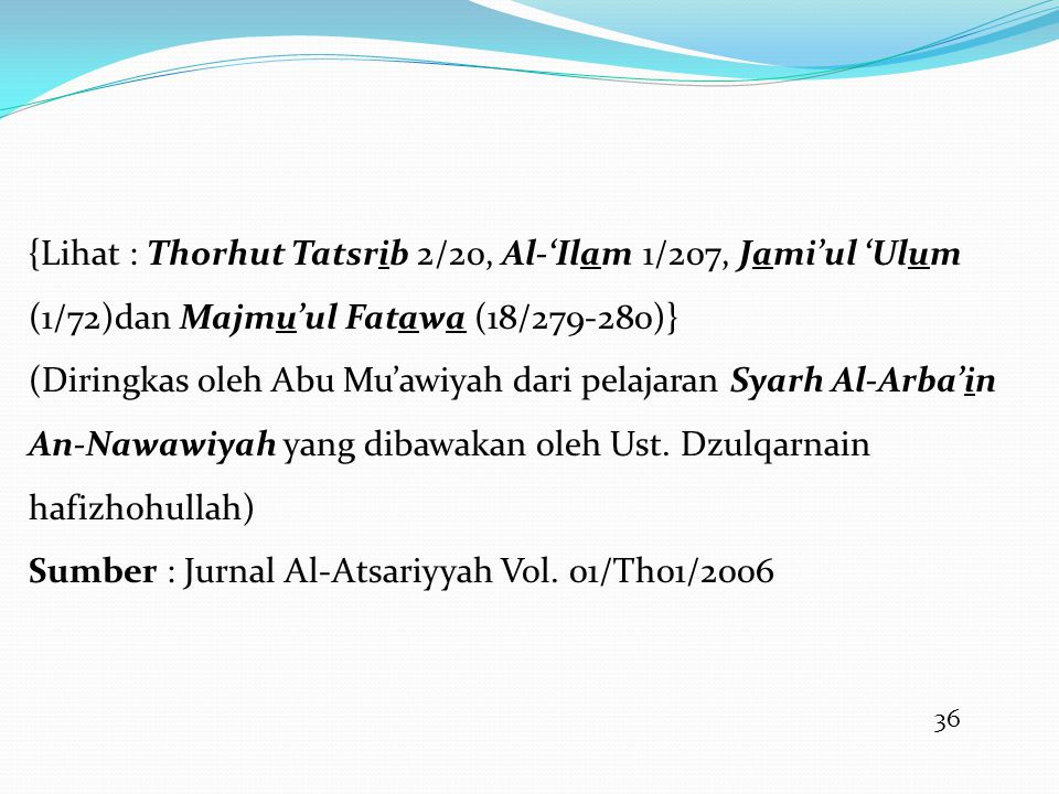 Sumber : Jurnal Al-Atsariyyah Vol. 01/Th01/2006