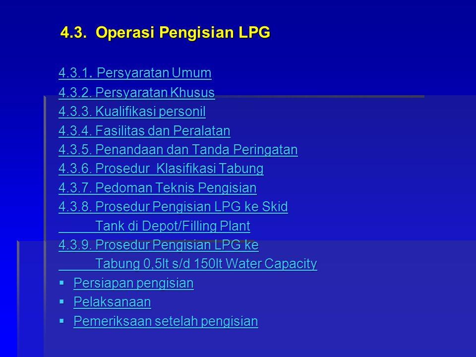 4.3. Operasi Pengisian LPG 4.3.1. Persyaratan Umum