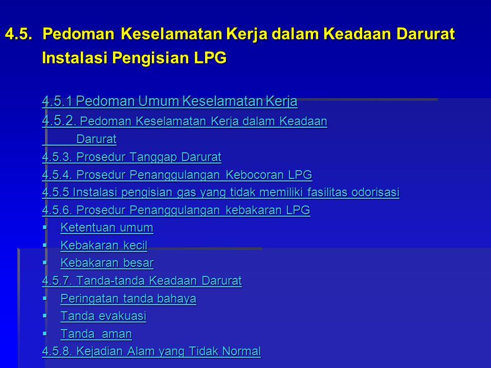 4.5. Pedoman Keselamatan Kerja dalam Keadaan Darurat Instalasi Pengisian LPG