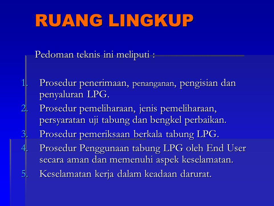 RUANG LINGKUP Pedoman teknis ini meliputi :