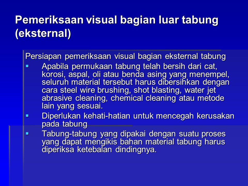 Pemeriksaan visual bagian luar tabung (eksternal)