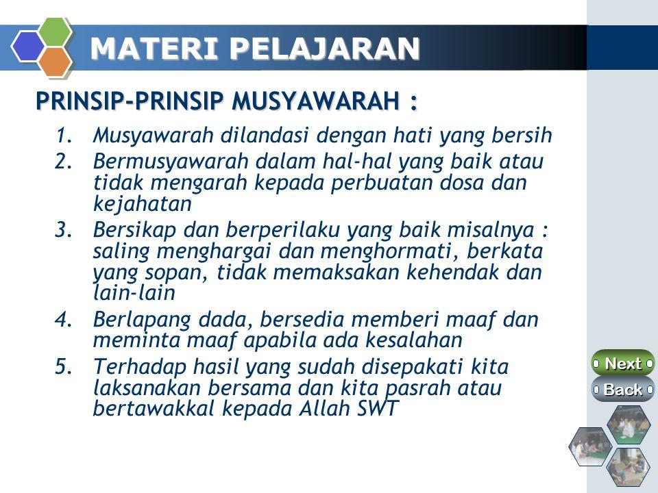 MATERI PELAJARAN PRINSIP-PRINSIP MUSYAWARAH :