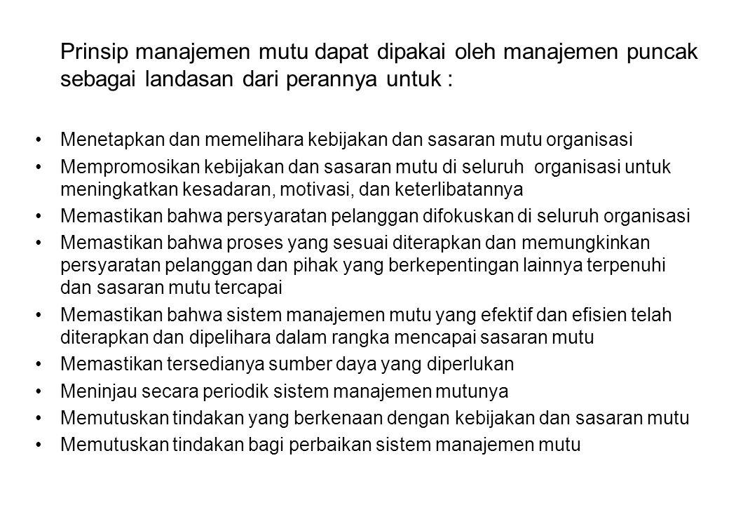 Prinsip manajemen mutu dapat dipakai oleh manajemen puncak sebagai landasan dari perannya untuk :
