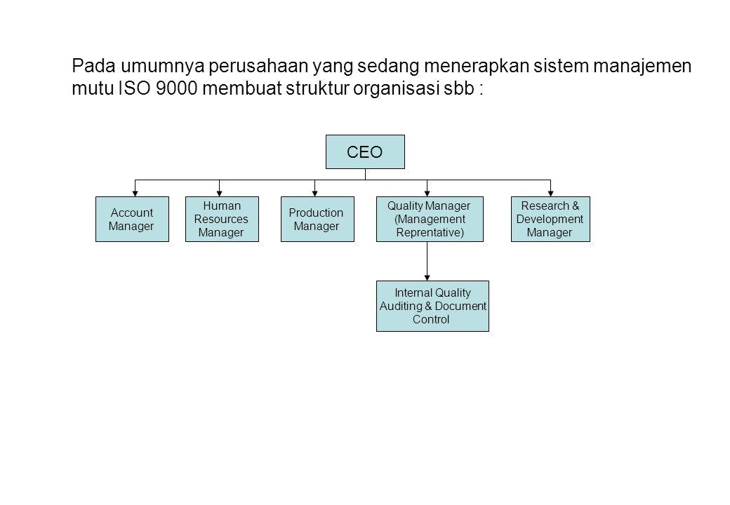 Pada umumnya perusahaan yang sedang menerapkan sistem manajemen mutu ISO 9000 membuat struktur organisasi sbb :