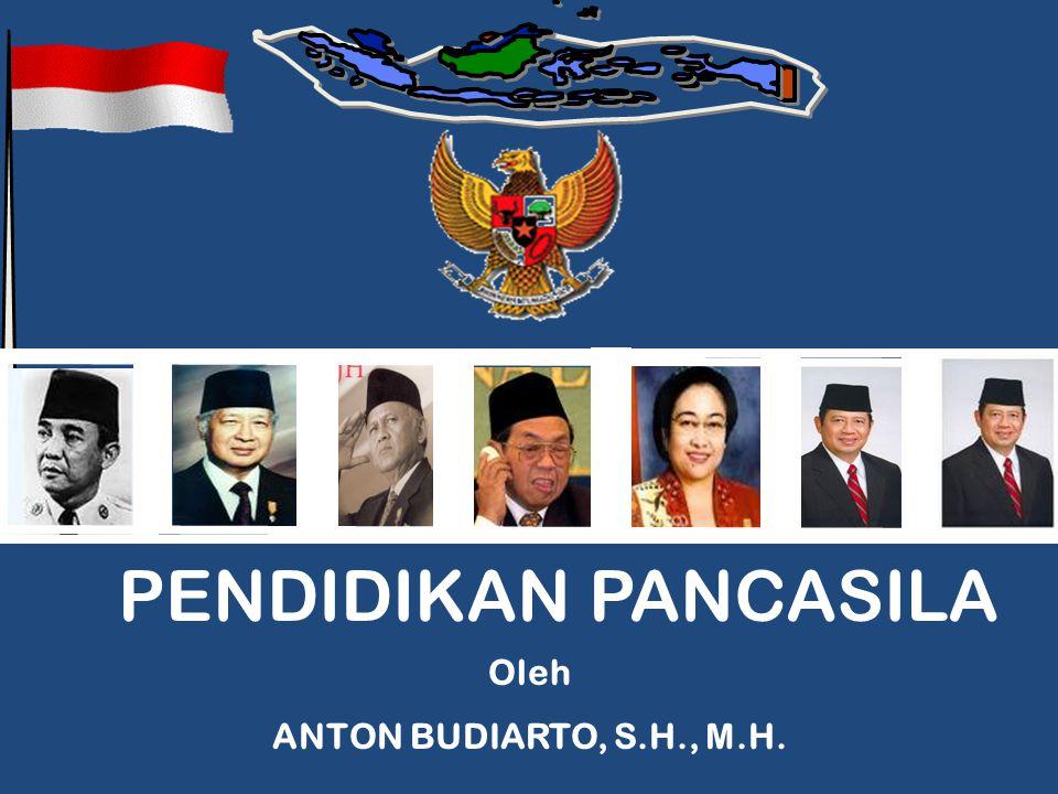  PENDIDIKAN PANCASILA Oleh ANTON BUDIARTO, S.H., M.H.