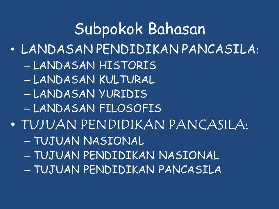Subpokok Bahasan TUJUAN PENDIDIKAN PANCASILA: