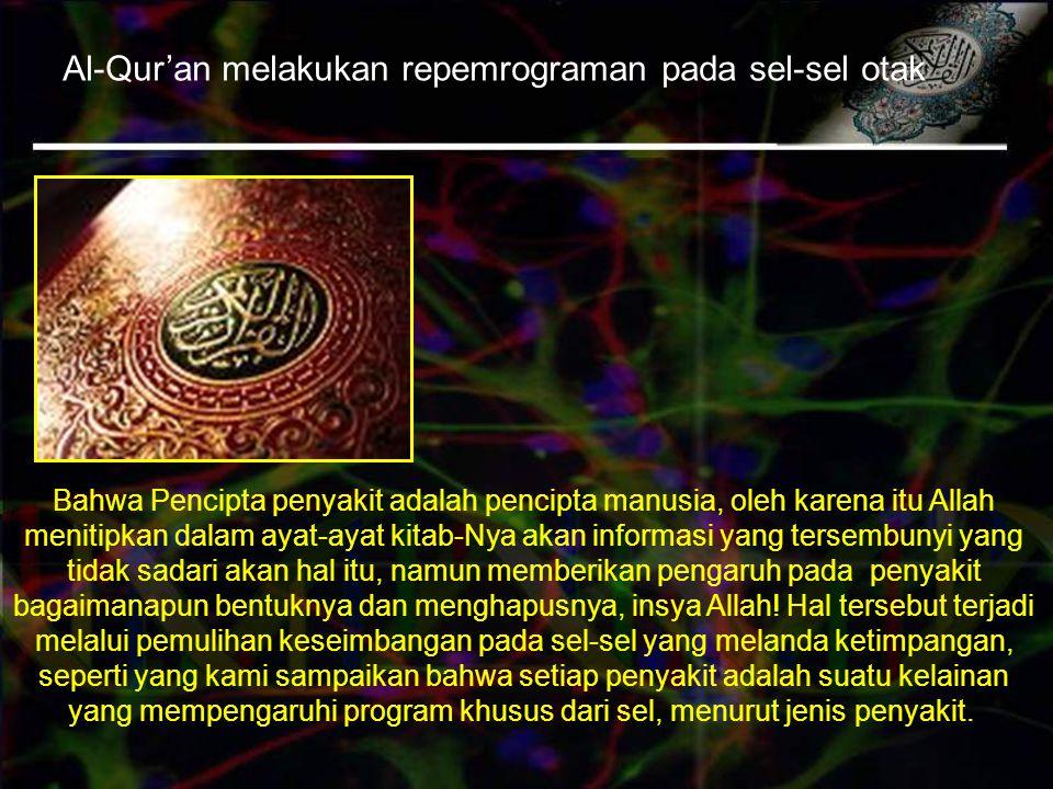 Al-Qur'an melakukan repemrograman pada sel-sel otak