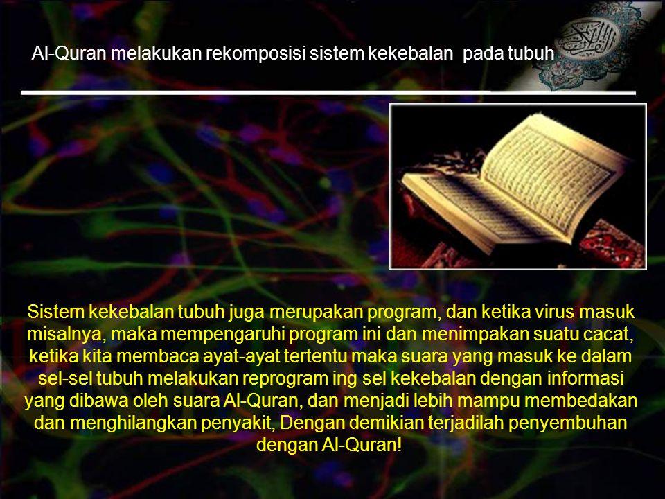Al-Quran melakukan rekomposisi sistem kekebalan pada tubuh