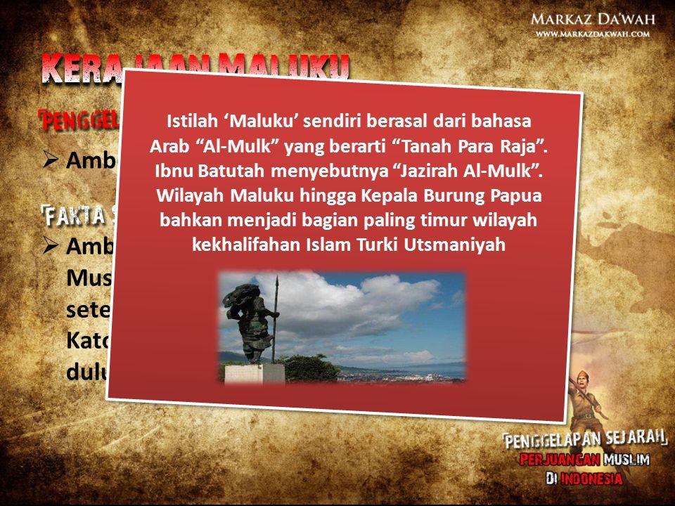 Kerajaan Maluku Ambon dan Maluku adalah wilayah Kristen.