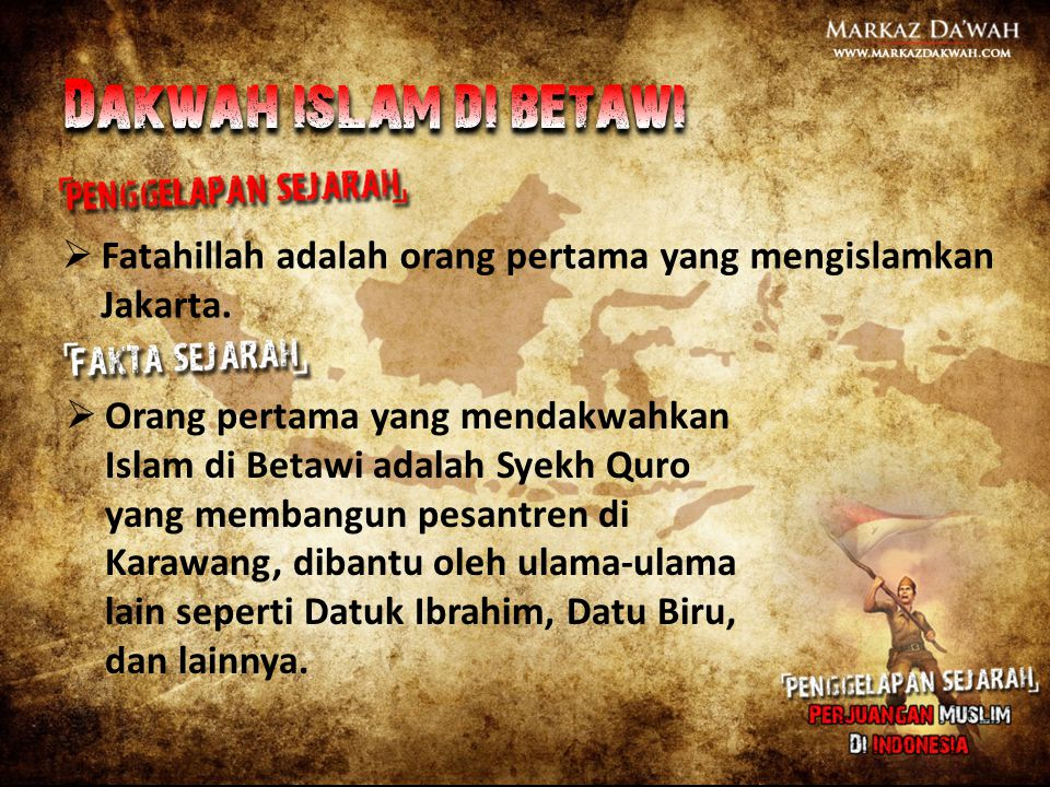 Dakwah islam di betawi Fatahillah adalah orang pertama yang mengislamkan Jakarta.