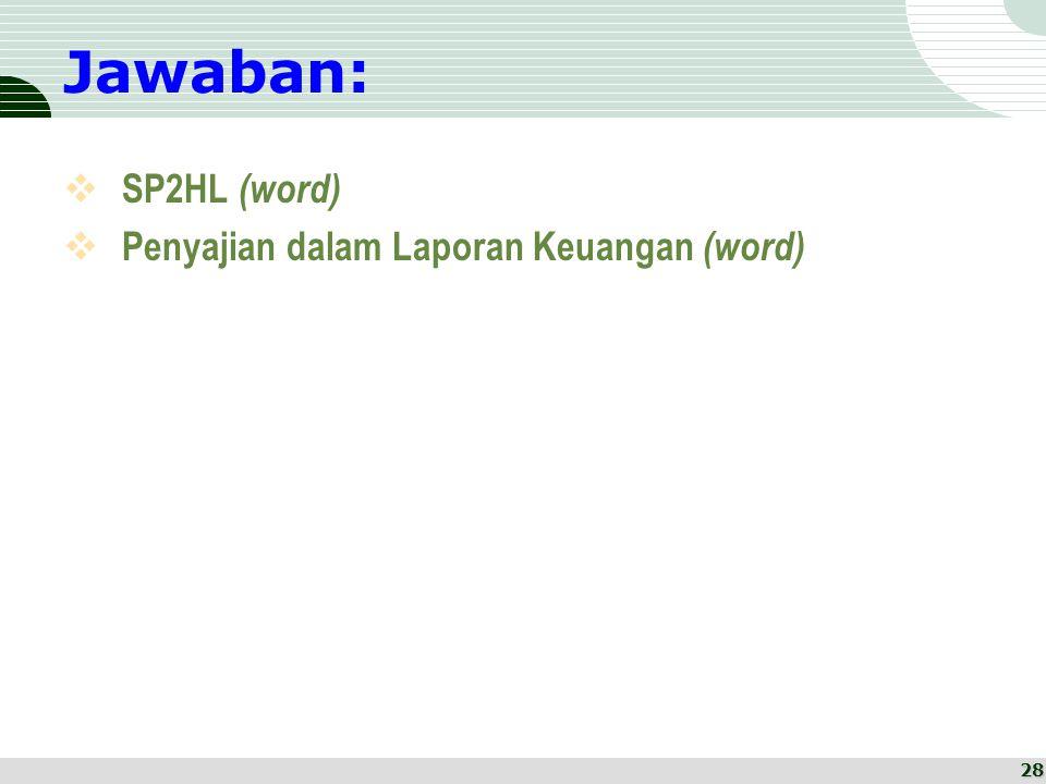 Jawaban: SP2HL (word) Penyajian dalam Laporan Keuangan (word)
