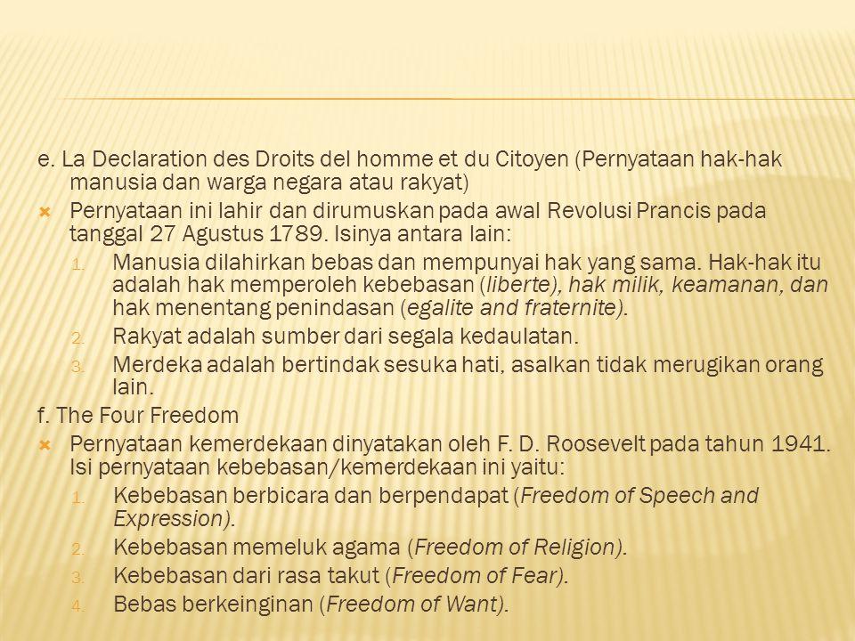 e. La Declaration des Droits del homme et du Citoyen (Pernyataan hak-hak manusia dan warga negara atau rakyat)