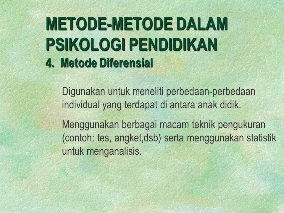 METODE-METODE DALAM PSIKOLOGI PENDIDIKAN 4. Metode Diferensial