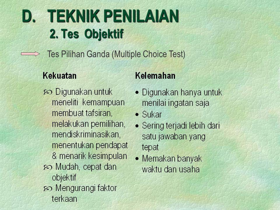 D. TEKNIK PENILAIAN 2. Tes Objektif