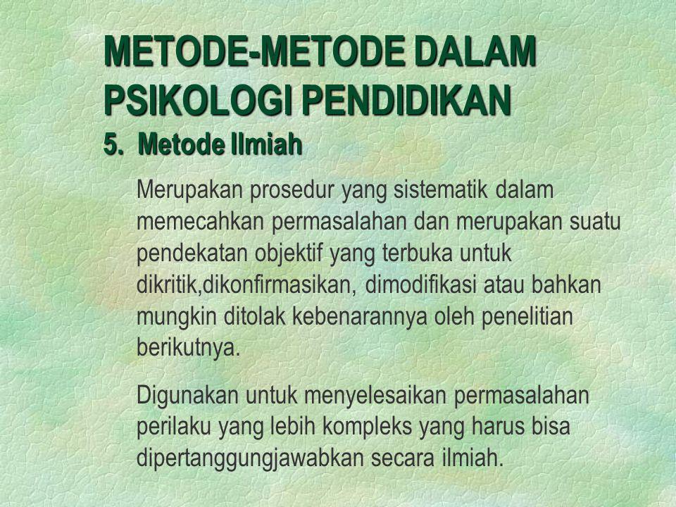 METODE-METODE DALAM PSIKOLOGI PENDIDIKAN 5. Metode Ilmiah