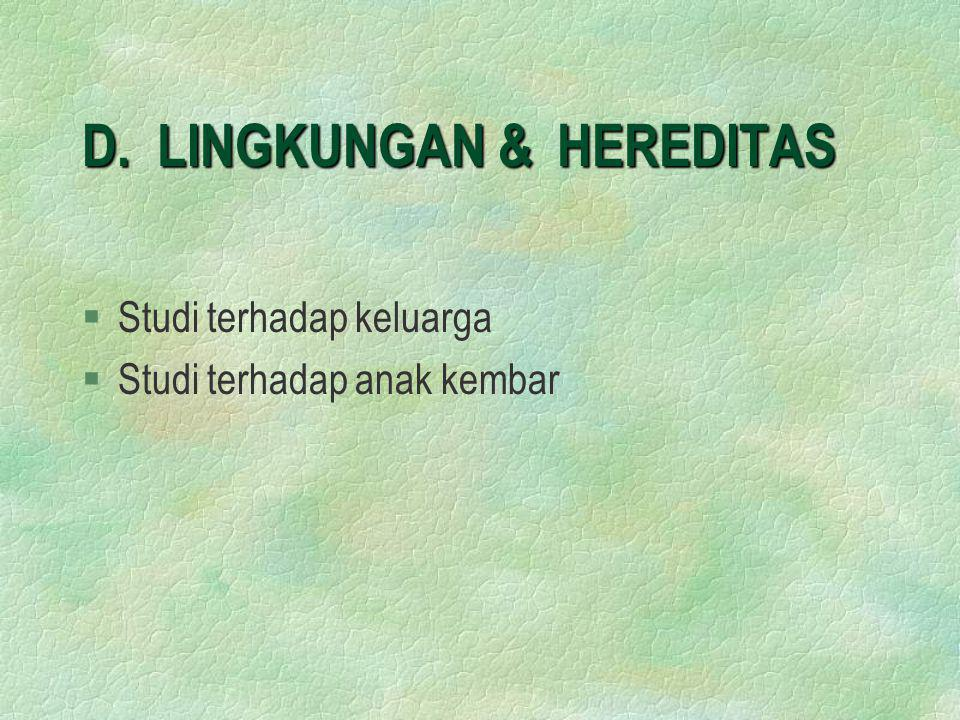 D. LINGKUNGAN & HEREDITAS
