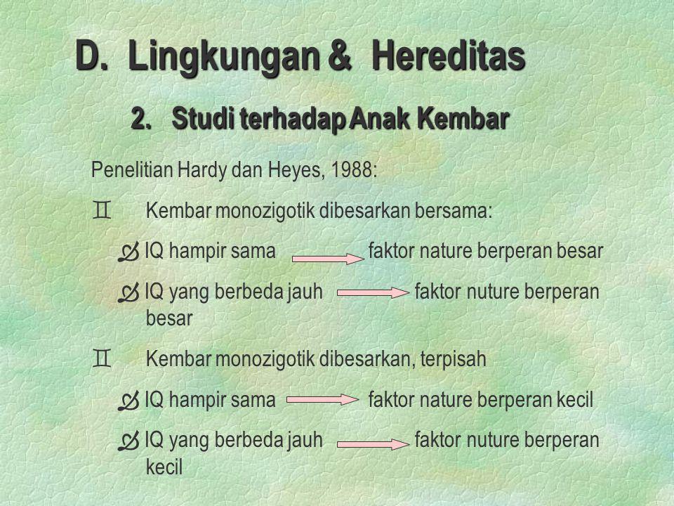 D. Lingkungan & Hereditas 2. Studi terhadap Anak Kembar