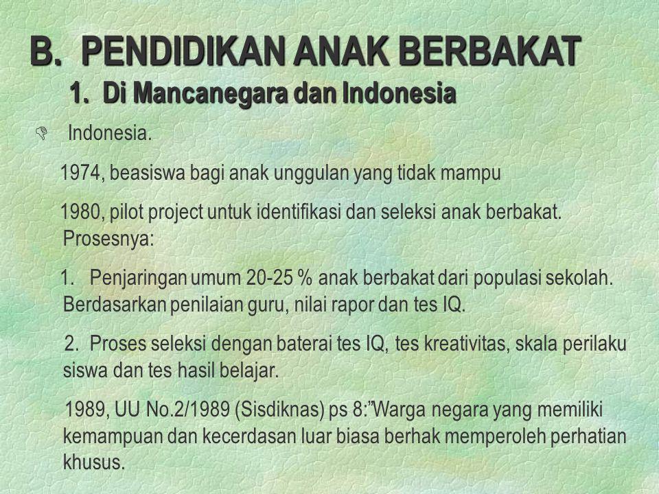 B. PENDIDIKAN ANAK BERBAKAT 1. Di Mancanegara dan Indonesia