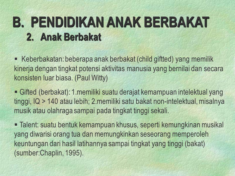 B. PENDIDIKAN ANAK BERBAKAT 2. Anak Berbakat
