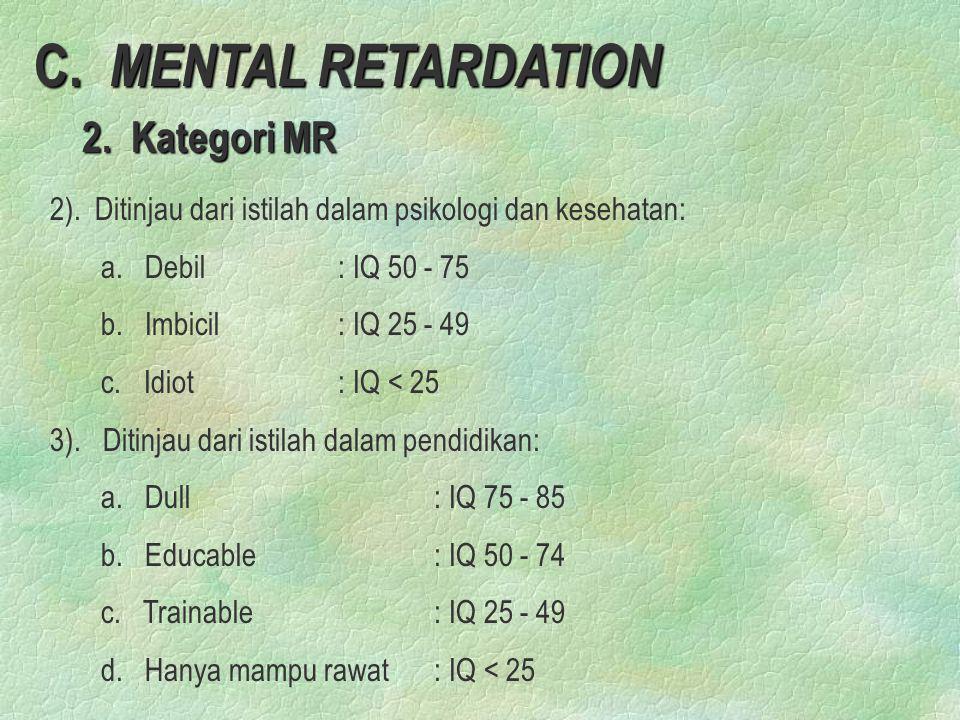 C. MENTAL RETARDATION 2. Kategori MR