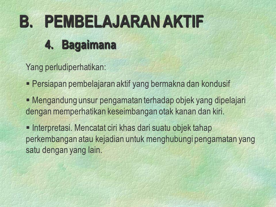B. PEMBELAJARAN AKTIF 4. Bagaimana Yang perludiperhatikan: