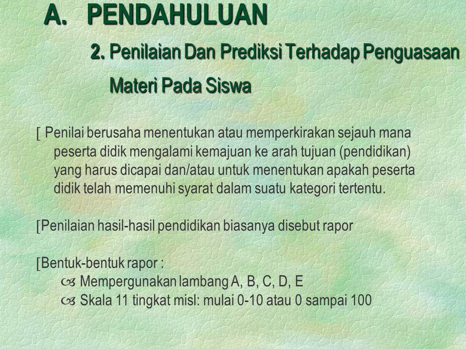 A. PENDAHULUAN. 2. Penilaian Dan Prediksi Terhadap Penguasaan