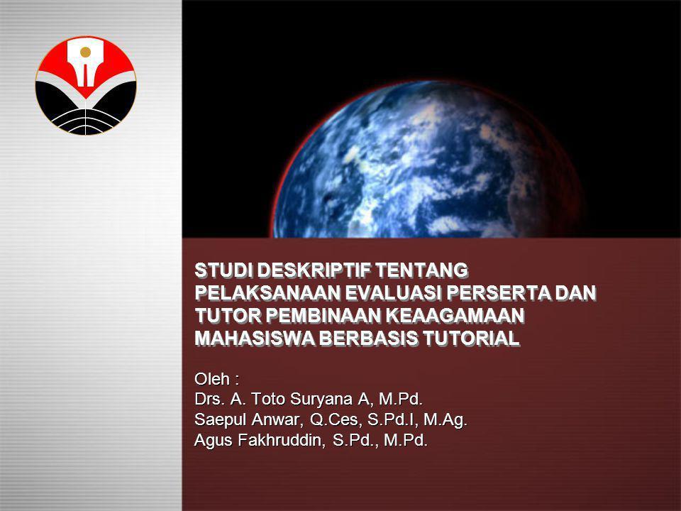 STUDI DESKRIPTIF TENTANG PELAKSANAAN EVALUASI PERSERTA DAN TUTOR PEMBINAAN KEAAGAMAAN MAHASISWA BERBASIS TUTORIAL