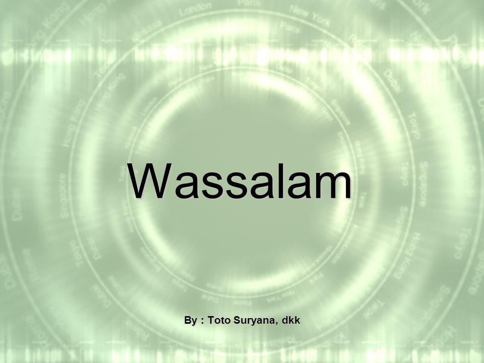 Wassalam By : Toto Suryana, dkk