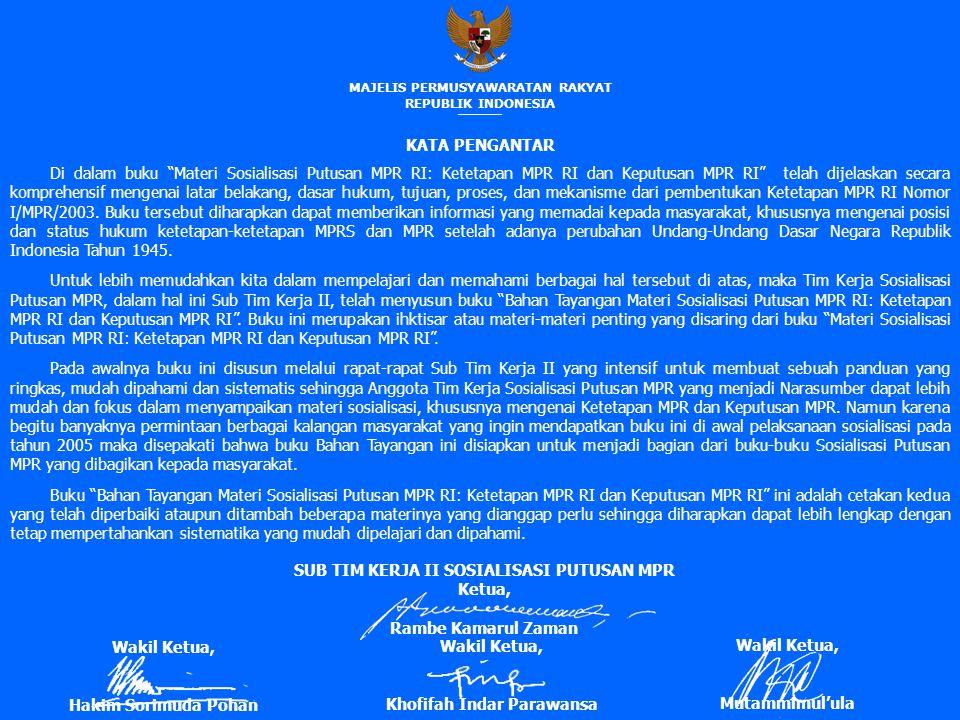 SUB TIM KERJA II SOSIALISASI PUTUSAN MPR Ketua, Rambe Kamarul Zaman