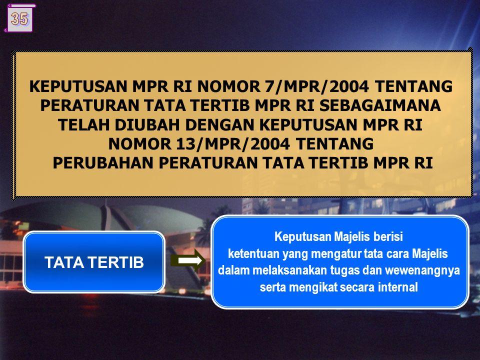 KEPUTUSAN MPR RI NOMOR 7/MPR/2004 TENTANG