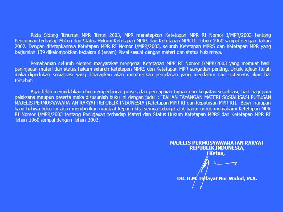 MAJELIS PERMUSYAWARATAN RAKYAT DR. H.M. Hidayat Nur Wahid, M.A.