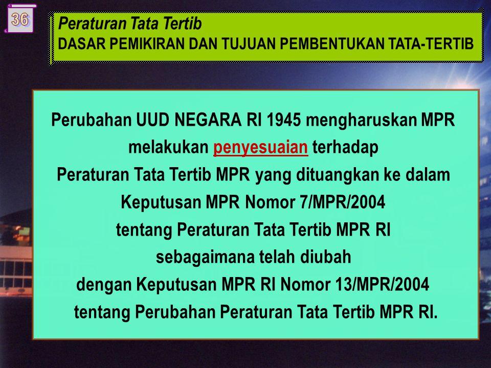 Perubahan UUD NEGARA RI 1945 mengharuskan MPR