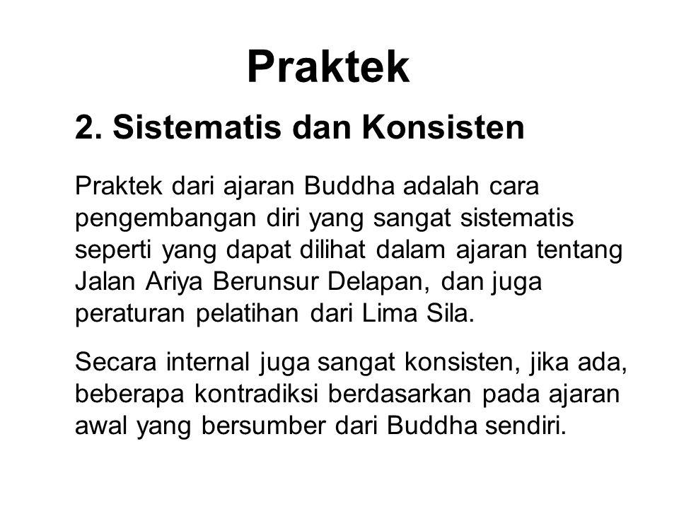Praktek 2. Sistematis dan Konsisten