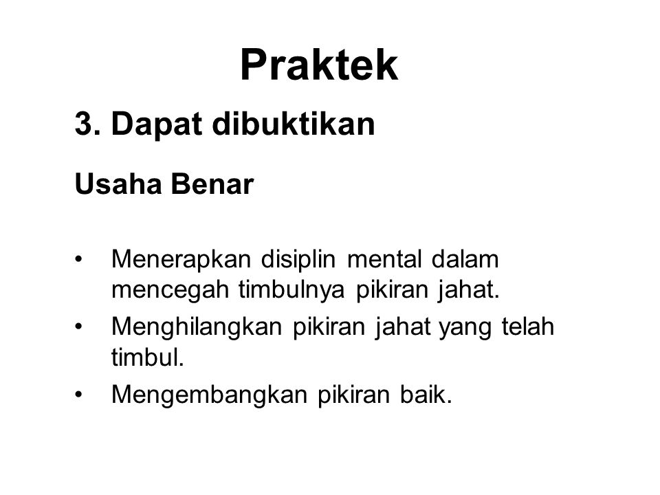 Praktek 3. Dapat dibuktikan Usaha Benar