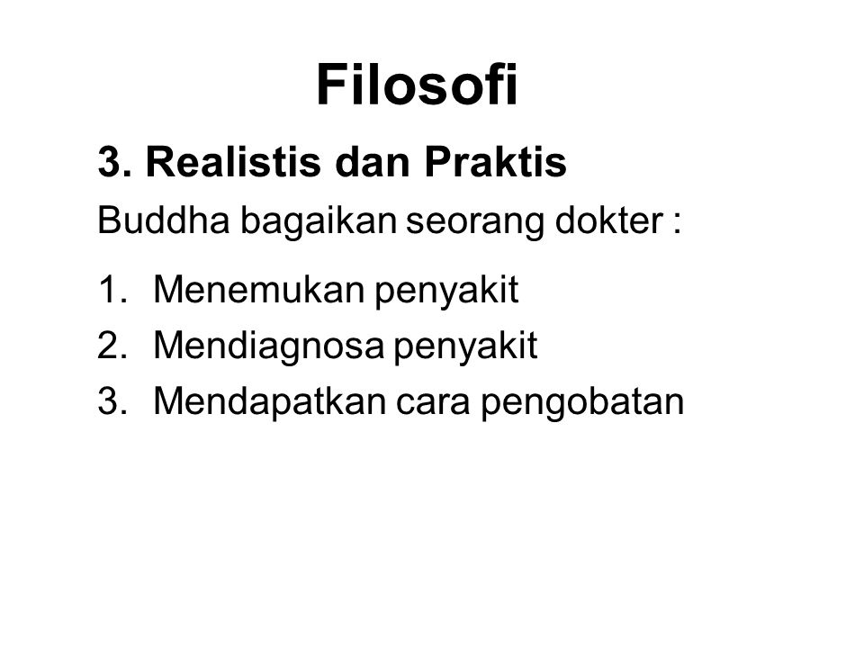 Filosofi 3. Realistis dan Praktis Buddha bagaikan seorang dokter :